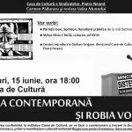 Conferinta la Piatra Neamt: Lumea contemporana si Robia vointei, Miercuri, 15 iunie la Casa de cultura a sindicatelor