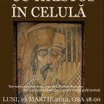 """""""Cu Hristos în celulă"""" – Conferintă la Iaşi, 19 martie 2012"""