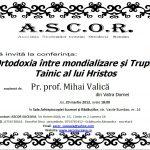 Conferinta la Suceava: Pr. Prof. Dr. Mihai Valică – Ortodoxia între mondializare și Trupul Tainic al lui Hristos