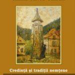 A aparut cartea: Credinta si traditii nemtene. O perspectiva crestina asupra vietuirii in lumea contemporana