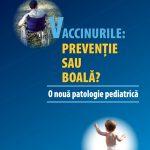 O carte care spune adevărul despre vaccinuri: Vaccinurile: prevenţie sau boală? O nouă patologie pediatrica, de Dr. Christa Todea – Gross